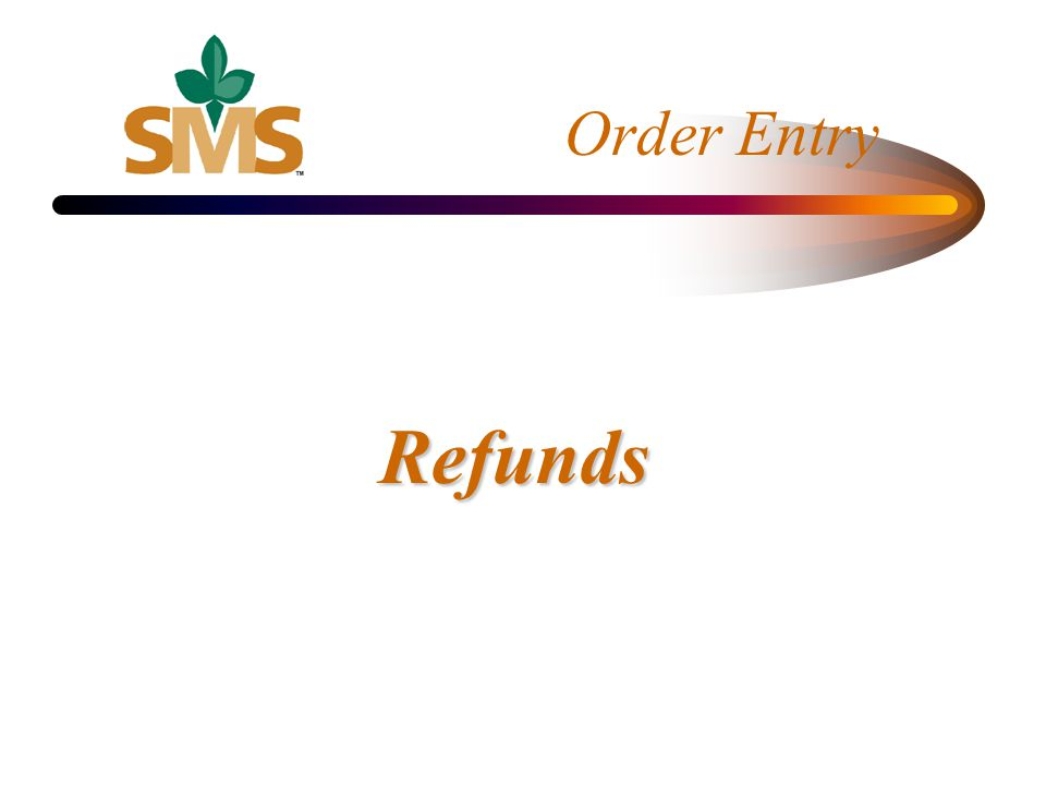 Order Entry Refunds