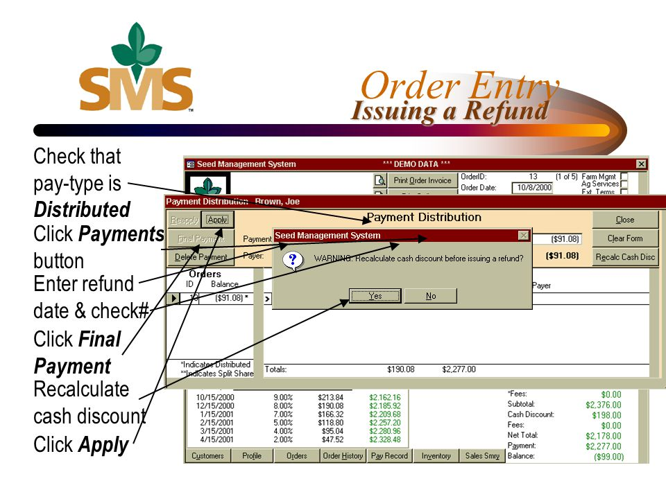 Issuing a Refund Check that pay-type is Distributed Click Payments button Enter refund date & check# Click Final Payment Recalculate cash discount Cli