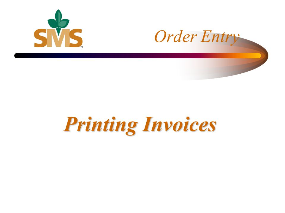 Order Entry Printing Invoices