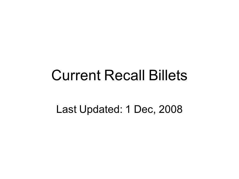 Current Recall Billets Last Updated: 1 Dec, 2008