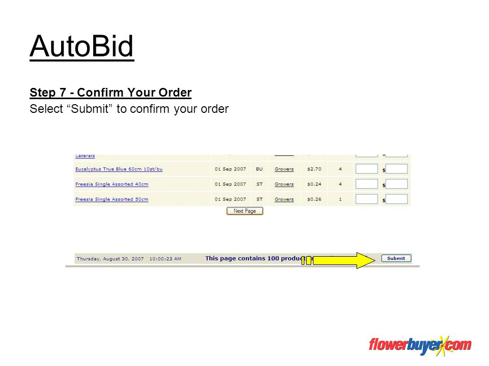 AutoBid Step 7 - Confirm Your Order Select Submit to confirm your order