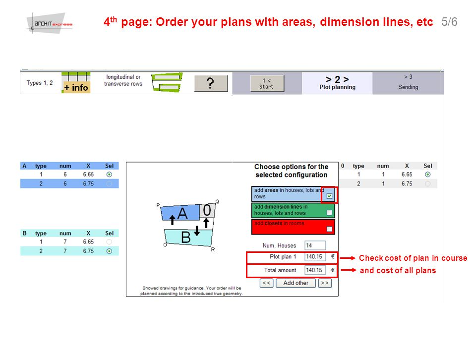 4 th page: Order your plans with areas, dimension lines, etc Check cost of plan in course and cost of all plans 5/6