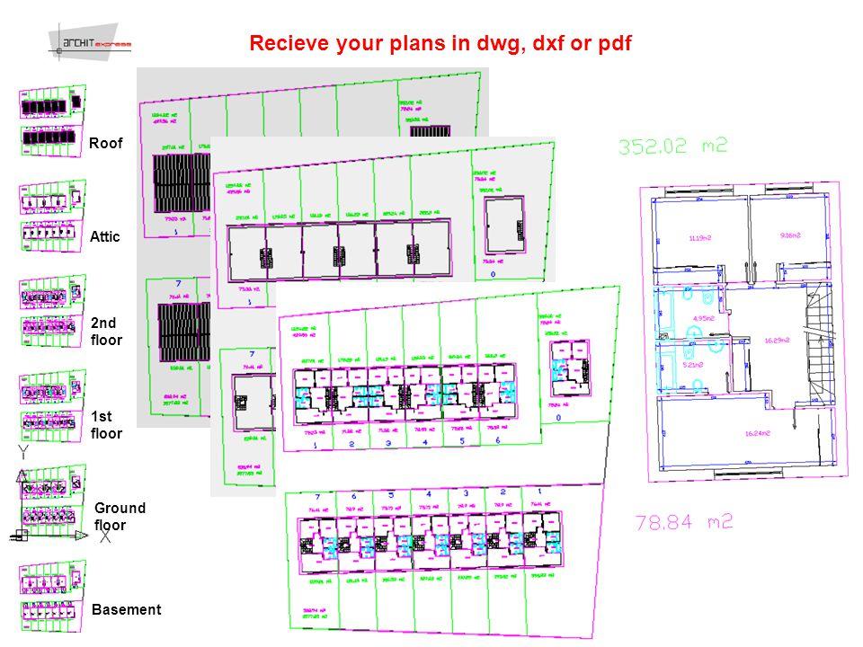 Recieve your plans in dwg, dxf or pdf Roof Attic 2nd floor 1st floor Ground floor Basement