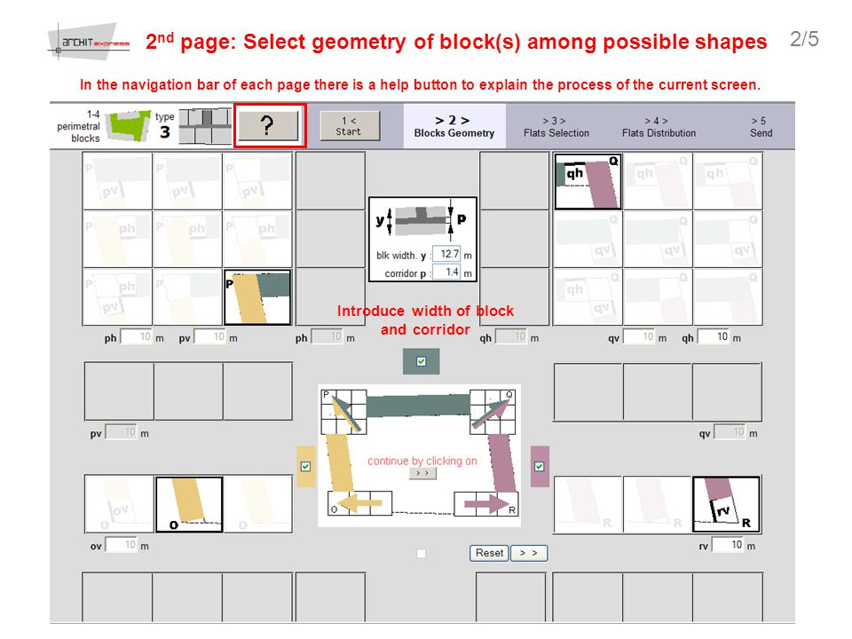 2 nd page: Select geometry of block(s) among possible shapes In the navigation bar of each page there is a help button to explain the process of the current screen.