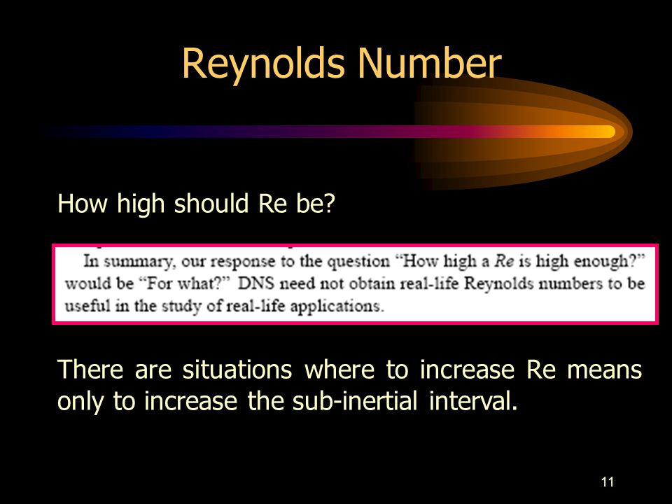 11 Reynolds Number How high should Re be? There are situations where to increase Re means only to increase the sub-inertial interval.