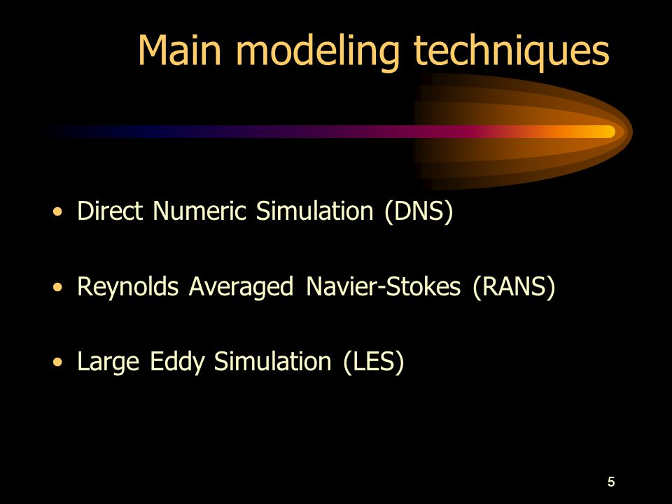6 DNS Model Numerical solution of the Navier-Stokes equation system.