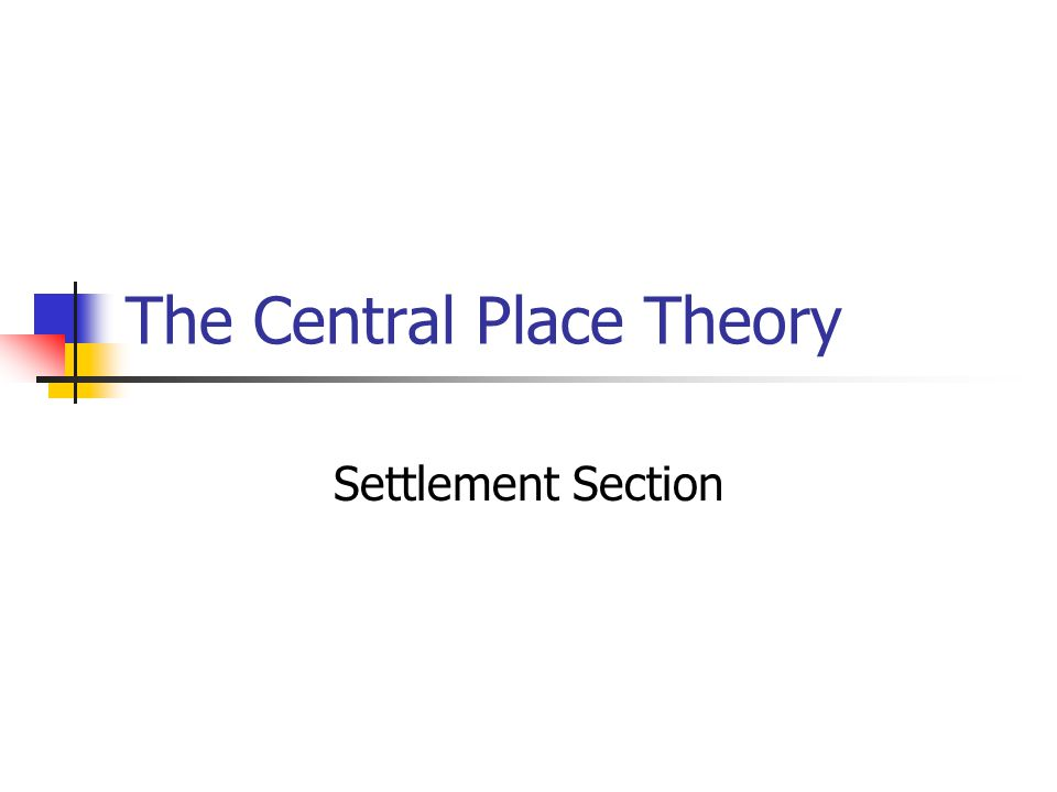 The Central Place Theory Settlement Section