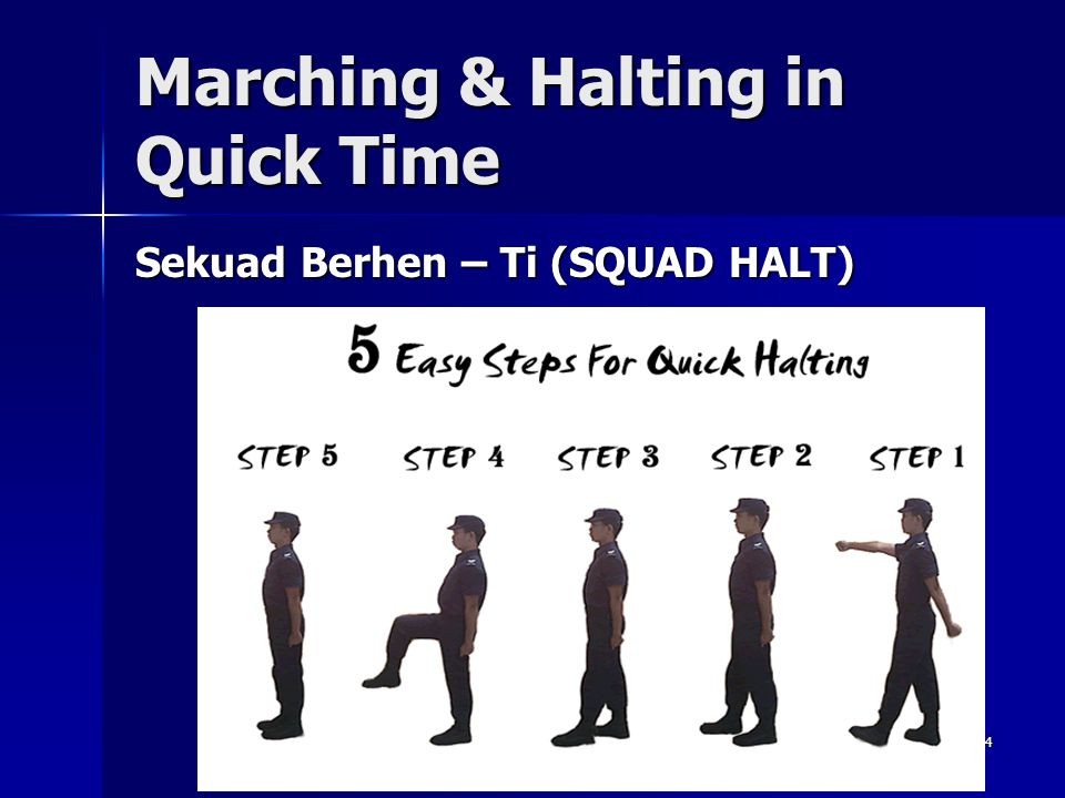 34 Marching & Halting in Quick Time Sekuad Berhen – Ti (SQUAD HALT)