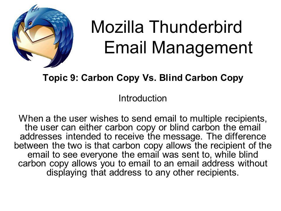 Mozilla Thunderbird Email Management Topic 9: Carbon Copy Vs.
