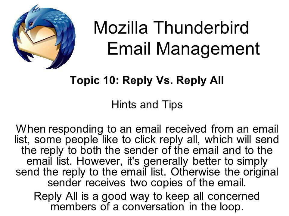 Mozilla Thunderbird Email Management Topic 10: Reply Vs.