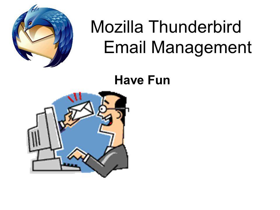 Mozilla Thunderbird Email Management Have Fun