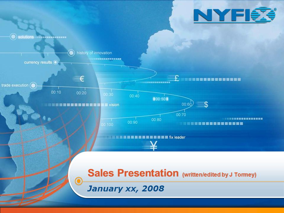 Sales Presentation (written/edited by J Tormey) January xx, 2008