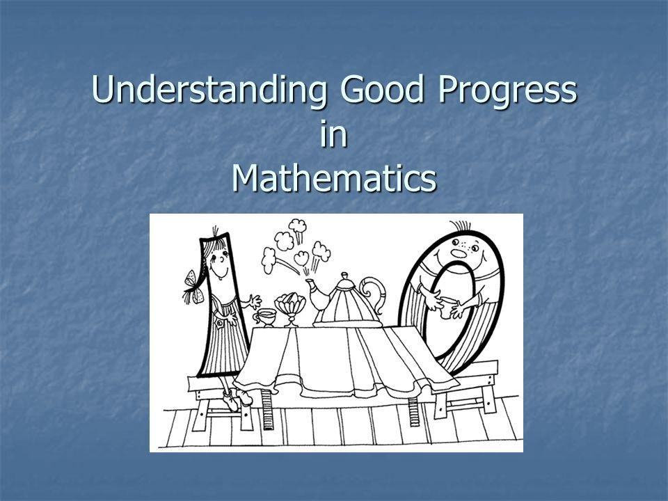 Understanding Good Progress in Mathematics