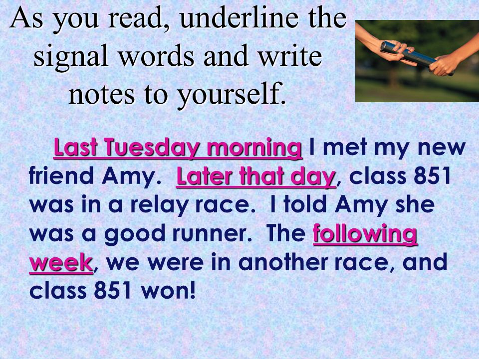 Last Tuesday morning I met my new friend Amy. Later that day, class 851 was in a relay race. I told Amy she was a good runner. The following week, we