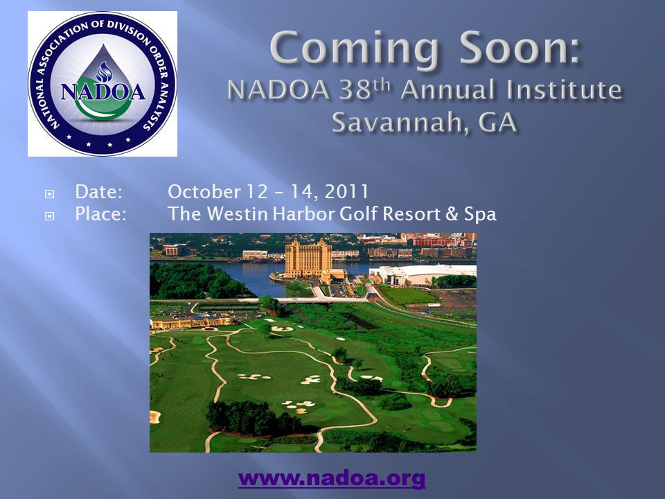 Never Been to NADOA s Annual Institute.