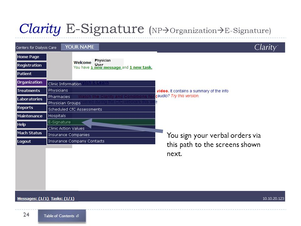 Table of Contents Clarity E-Signature ( NP Organization E-Signature) 24 Physician USER You have 1 new message and 1 new task.. Physician User You sign