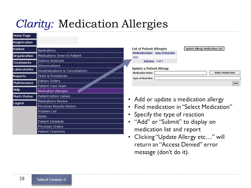 Table of Contents Clarity: Medication Allergies 38 Add or update a medication allergy Find medication in Select Medication Specify the type of reactio