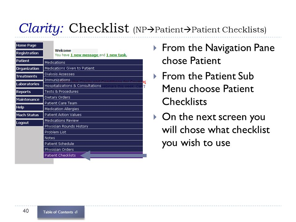 Table of Contents Clarity: Checklist (NP Patient Patient Checklists) 40 From the Navigation Pane chose Patient From the Patient Sub Menu choose Patien