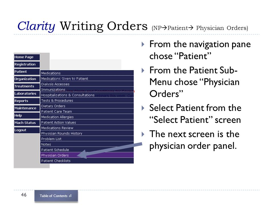 Table of Contents Clarity Writing Orders (NP Patient Physician Orders) 46 From the navigation pane chose Patient From the Patient Sub- Menu chose Phys