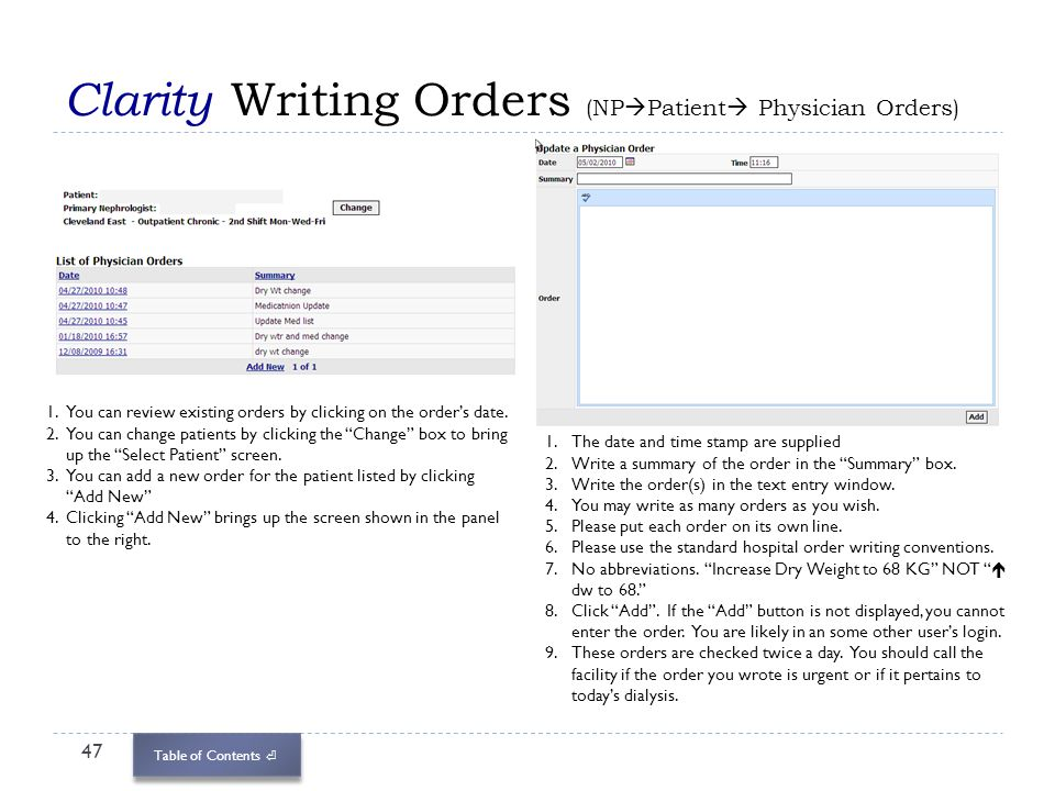Table of Contents Clarity Writing Orders (NP Patient Physician Orders) 47 1.You can review existing orders by clicking on the orders date. 2.You can c
