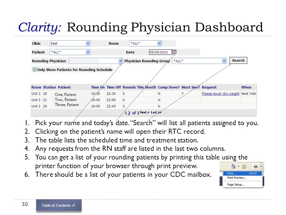 Table of Contents Clarity: Rounding Physician Dashboard 50 One, Patient Two, Patient Three, Patient 1.Pick your name and todays date. Search will list