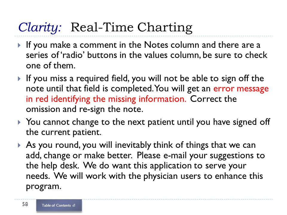 Table of Contents Clarity: Real-Time Charting 58 If you make a comment in the Notes column and there are a series of radio buttons in the values colum