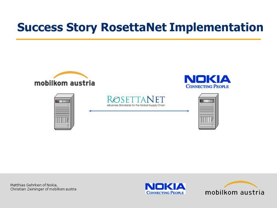 Matthias Gehrken of Nokia, Christian Zeininger of mobilkom austria Success Story RosettaNet Implementation