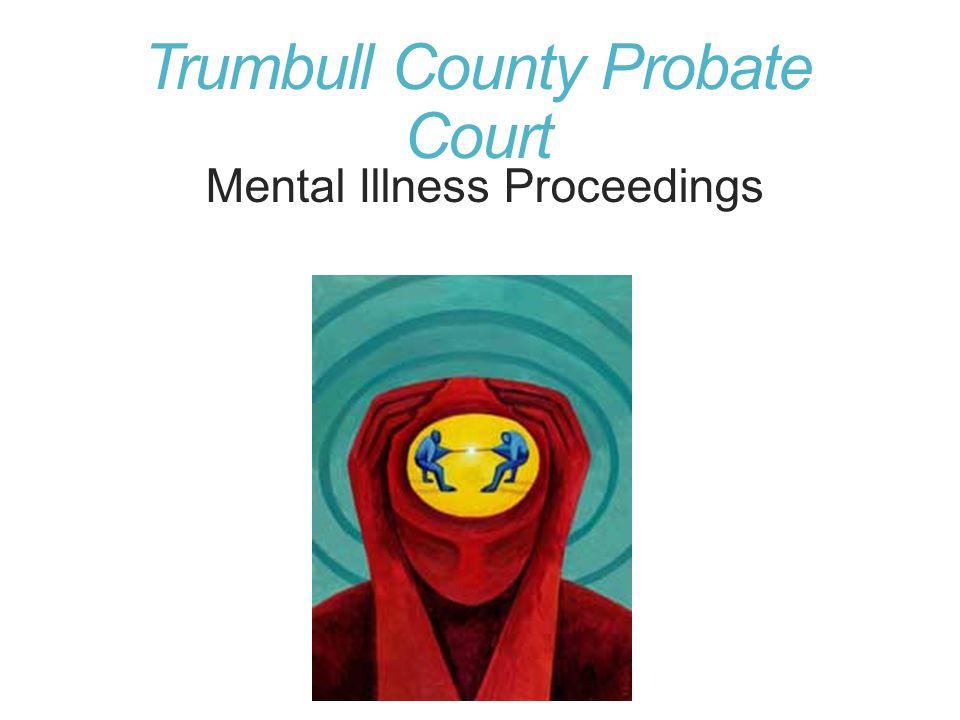 Trumbull County Probate Court Mental Illness Proceedings