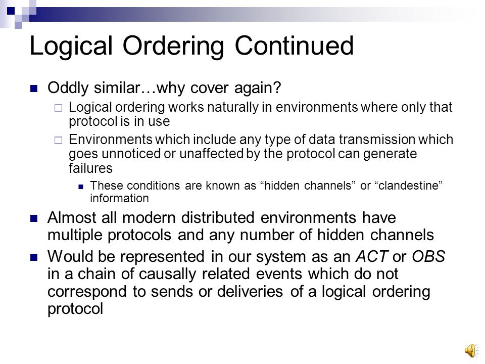 Previous work – Logical Ordering Logical ordering Causality controlled by protocol itself A message m 1 logically precedes m 2 if: m 1 is sent before