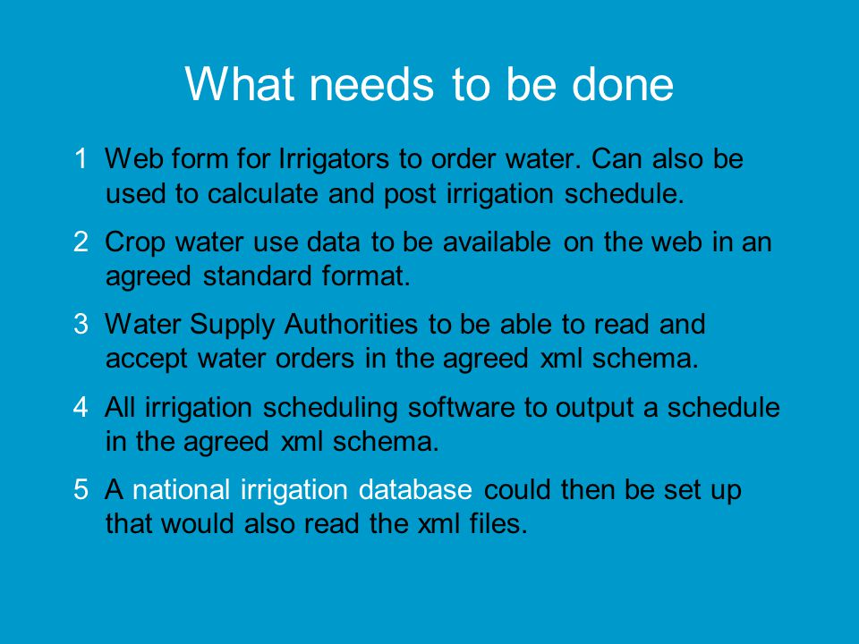 What needs to be done 1 Web form for Irrigators to order water.