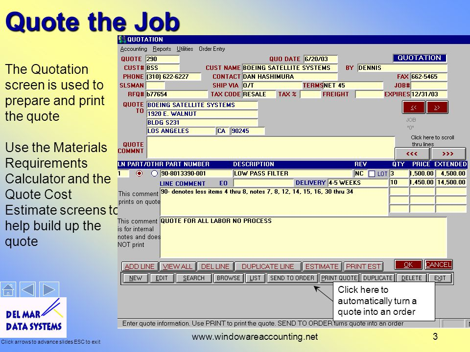 Click arrows to advance slides ESC to exit www.windowareaccounting.net14Purchasing The Purchase Order screen is used to create purchase orders.