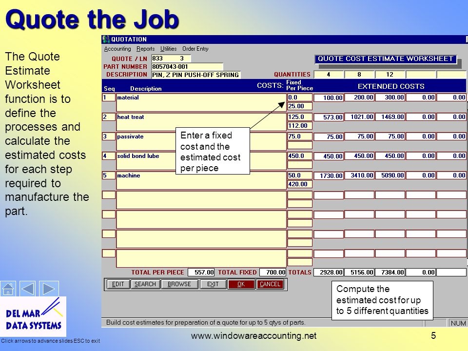 Click arrows to advance slides ESC to exit www.windowareaccounting.net6 Quote the Job The quote can be printed, emailed, or faxed