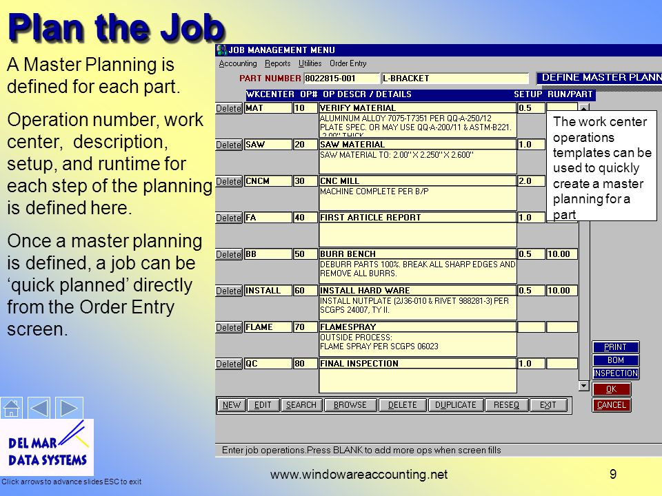 Click arrows to advance slides ESC to exit www.windowareaccounting.net9 Plan the Job A Master Planning is defined for each part.