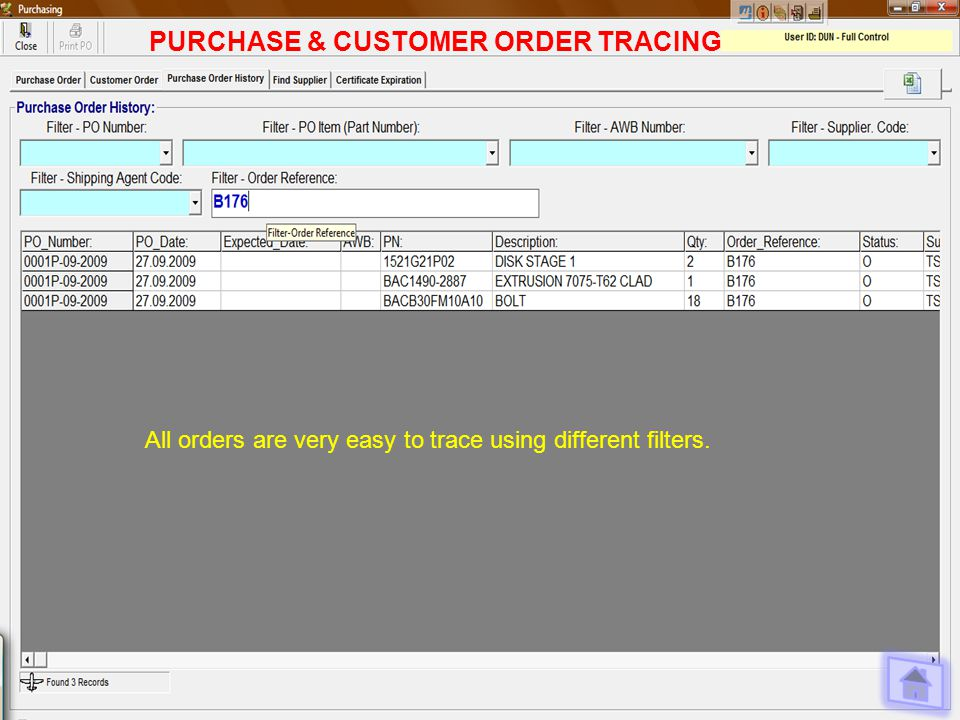 PURCHASE & CUSTOMER ORDER TRACING All orders are very easy to trace using different filters.