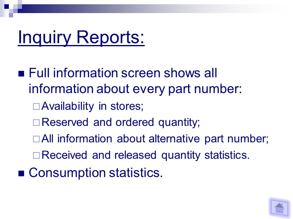 Inquiry Reports: Full information screen shows all information about every part number: Availability in stores; Reserved and ordered quantity; All information about alternative part number; Received and released quantity statistics.