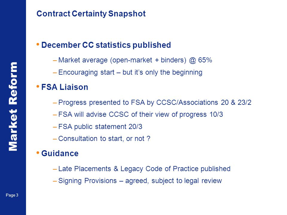 Market Reform Page 3 Contract Certainty Snapshot December CC statistics published –Market average (open-market + binders) @ 65% –Encouraging start – b