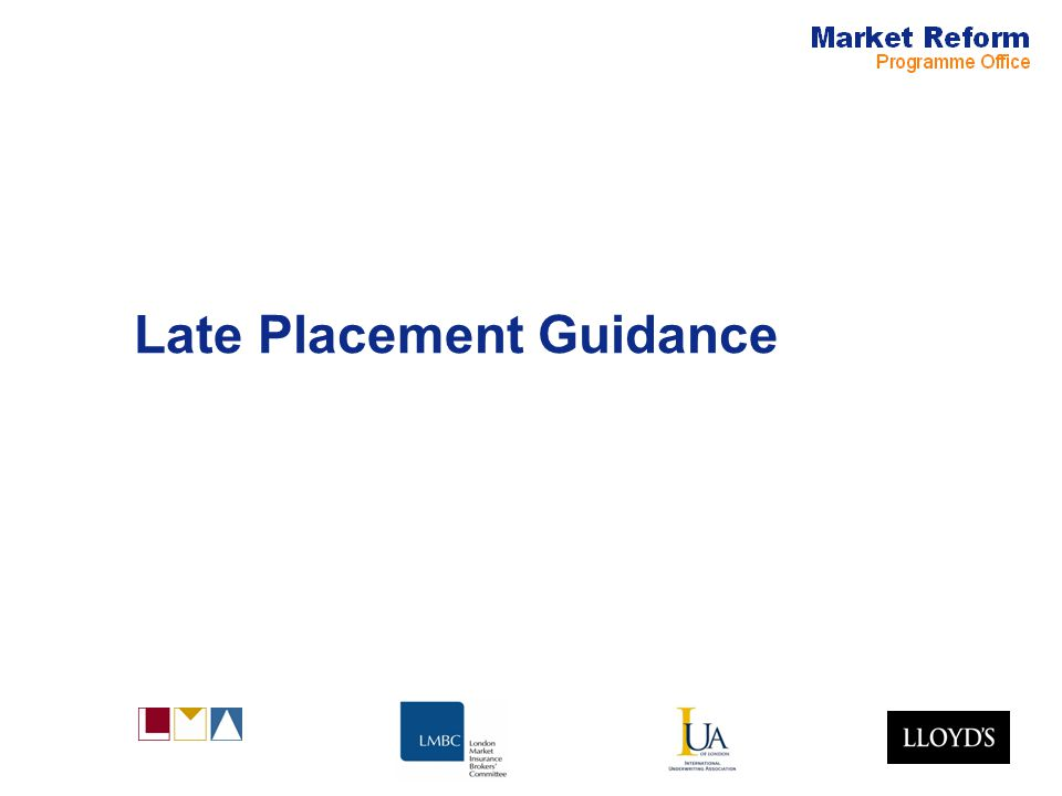 Late Placement Guidance