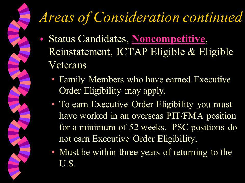 Areas of Consideration continued w Status Candidates, Noncompetitive, Reinstatement, ICTAP Eligible & Eligible Veterans Family Members who have earned