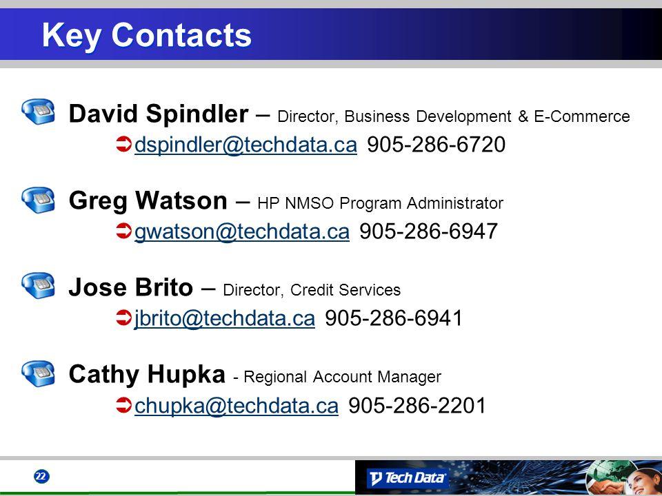 22 Key Contacts David Spindler – Director, Business Development & E-Commerce dspindler@techdata.ca 905-286-6720 Greg Watson – HP NMSO Program Administ