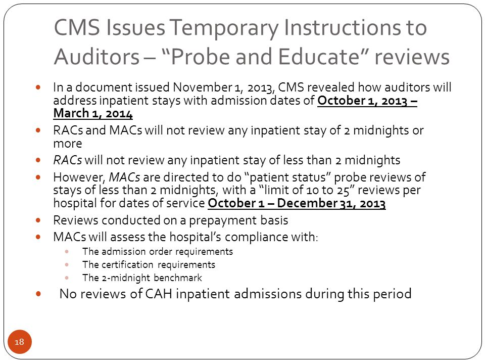 CMS Issues Temporary Instructions to Auditors – Probe and Educate reviews In a document issued November 1, 2013, CMS revealed how auditors will addres