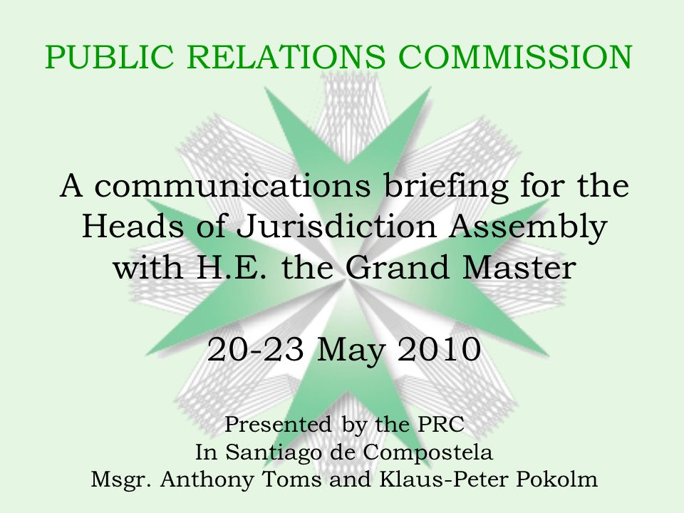 PUBLIC RELATIONS COMMISSION A communications briefing for the Heads of Jurisdiction Assembly with H.E.