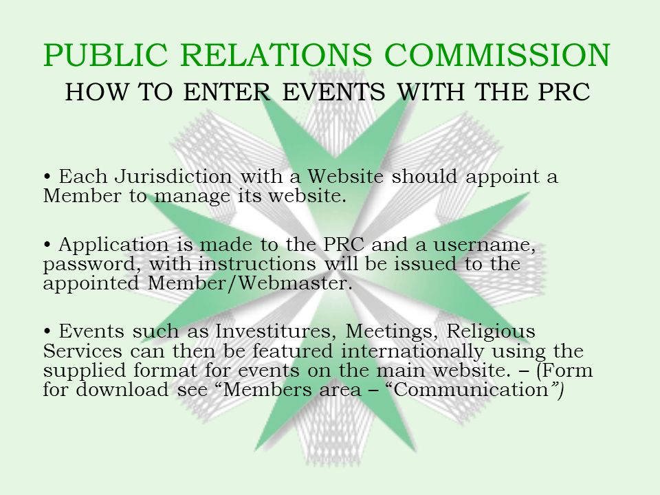 PUBLIC RELATIONS COMMISSION HOW TO ENTER EVENTS WITH THE PRC Each Jurisdiction with a Website should appoint a Member to manage its website.