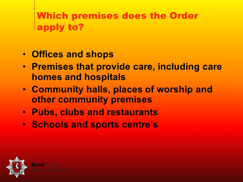 Which premises does the Order apply to.