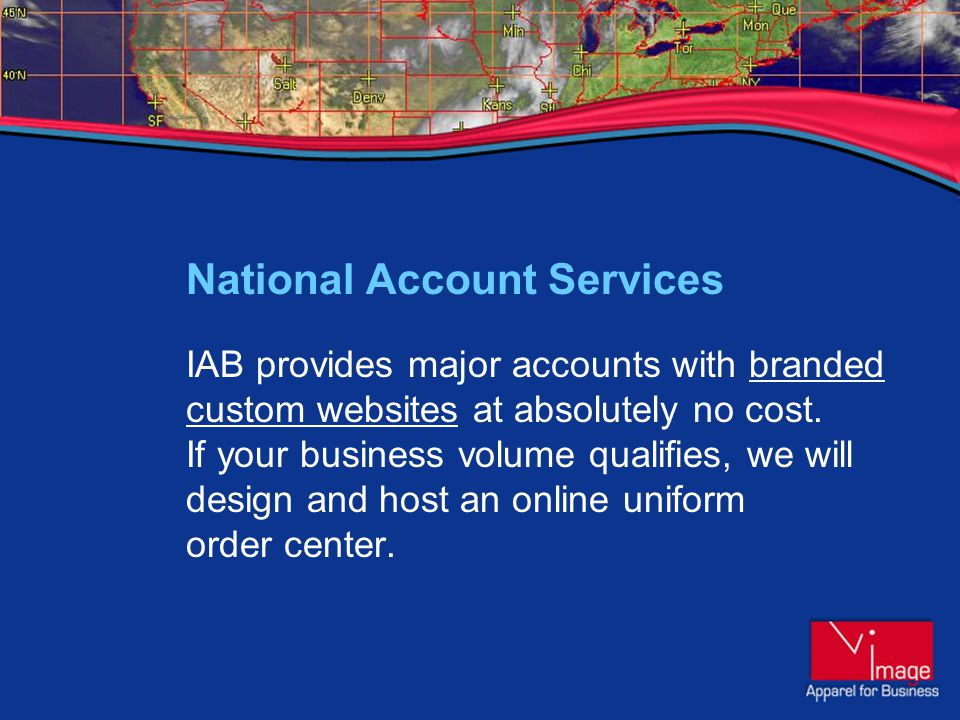 National Account Services IAB provides major accounts with branded custom websites at absolutely no cost.