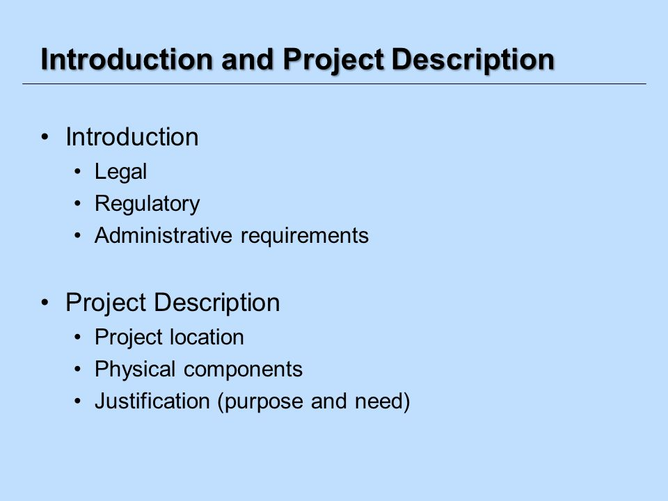 Introduction and Project Description Introduction Legal Regulatory Administrative requirements Project Description Project location Physical component