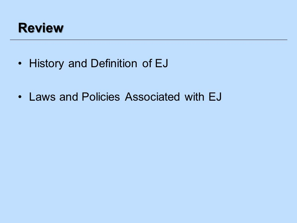 Review History and Definition of EJ Laws and Policies Associated with EJ