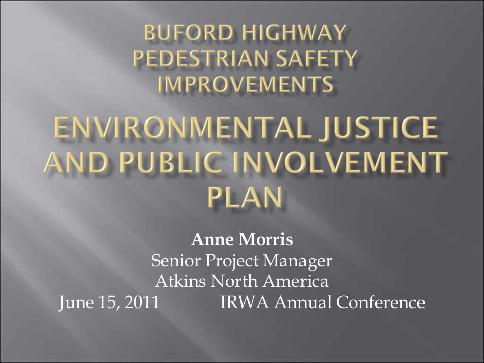 Anne Morris Senior Project Manager Atkins North America June 15, 2011 IRWA Annual Conference