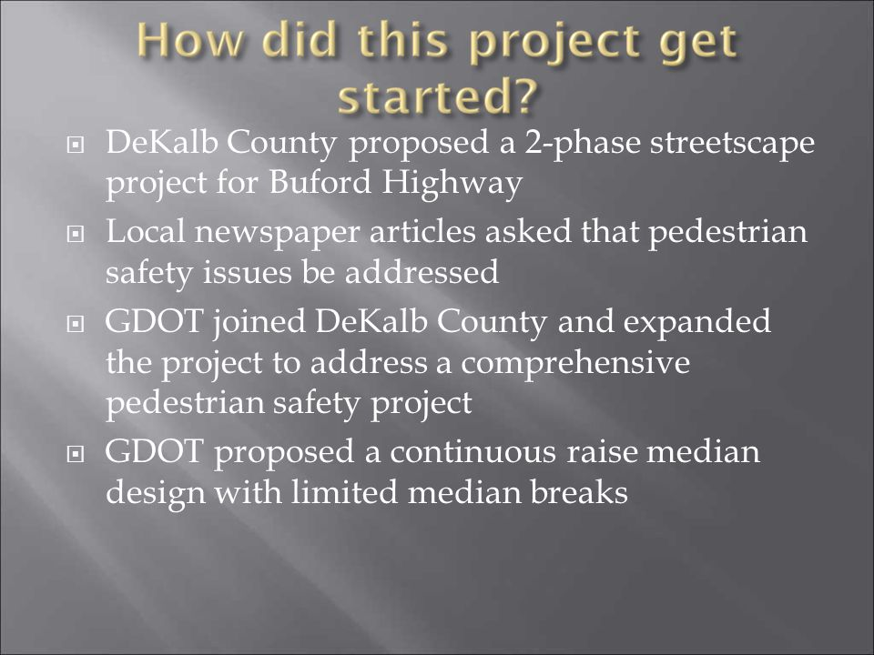 DeKalb County proposed a 2-phase streetscape project for Buford Highway Local newspaper articles asked that pedestrian safety issues be addressed GDOT