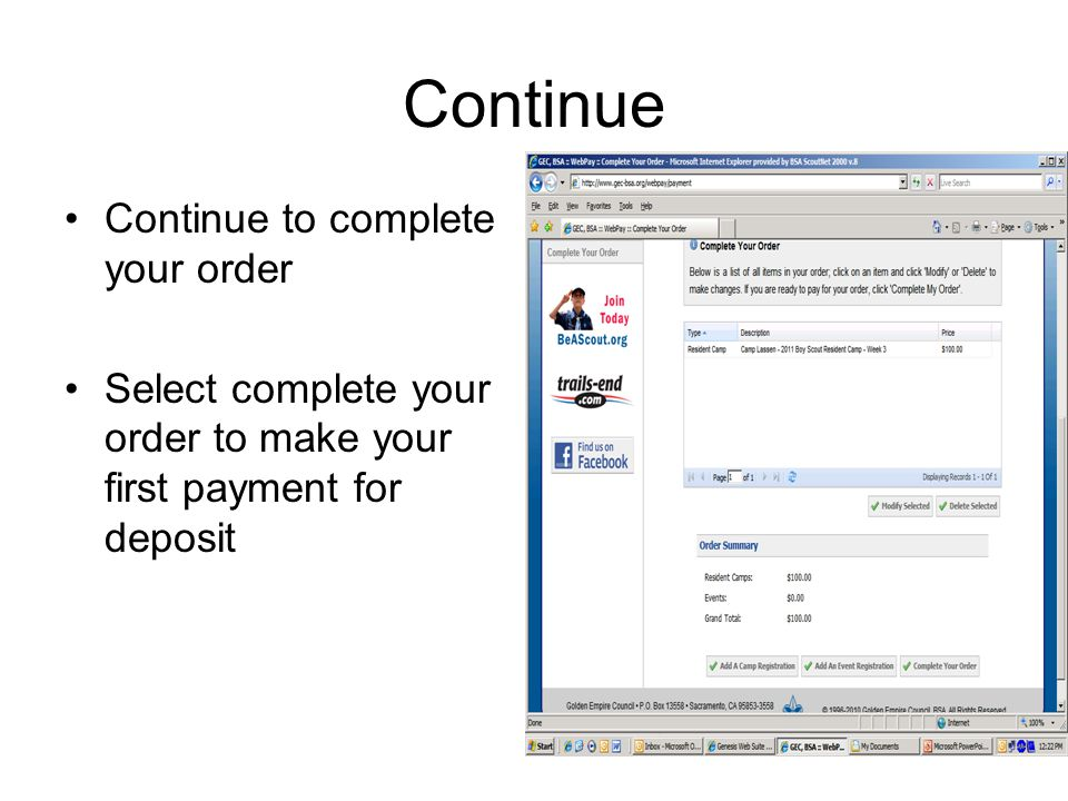 Continue Continue to complete your order Select complete your order to make your first payment for deposit
