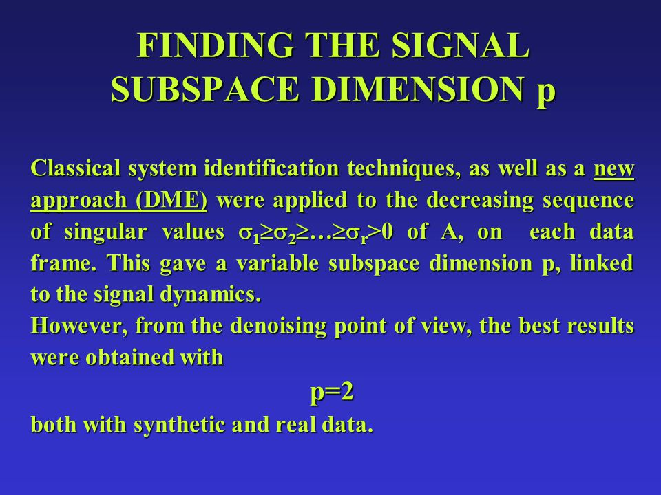 THE DATA MATRIX A y(t)=signal sample at time t N=3F s /F min F s =sampling frequency F min =min F 0 L=F s + 4 F s in kHz